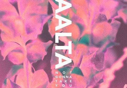 """AALTA Release """"Not Gonna Take You Back,"""" ft. Griff Clawson"""