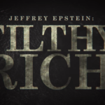 'Jeffrey Epstein: Filthy Rich' Uses Survivors' Voices to Tell A Horrifying Tale