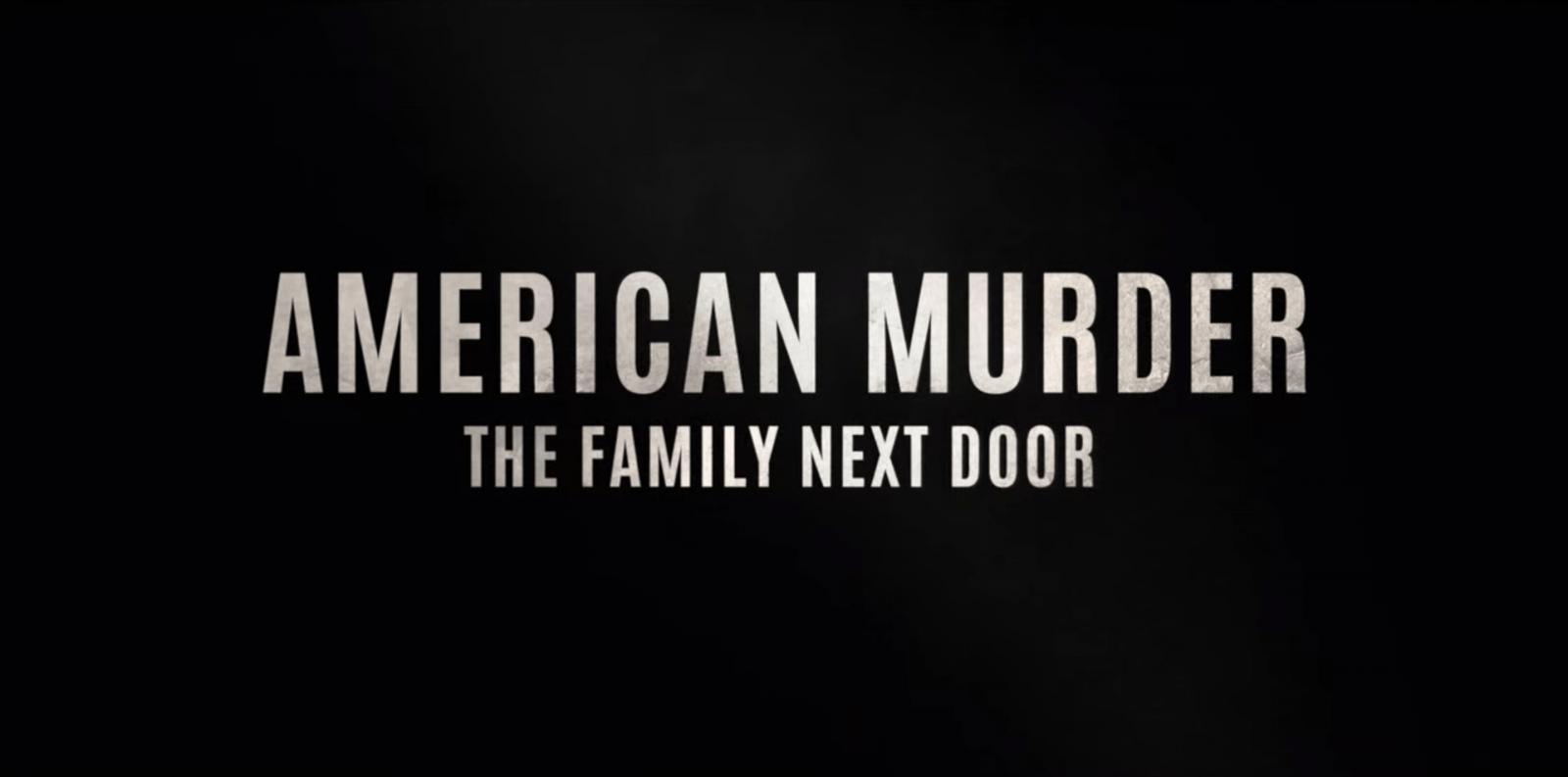American Murder The Family Nextdoor